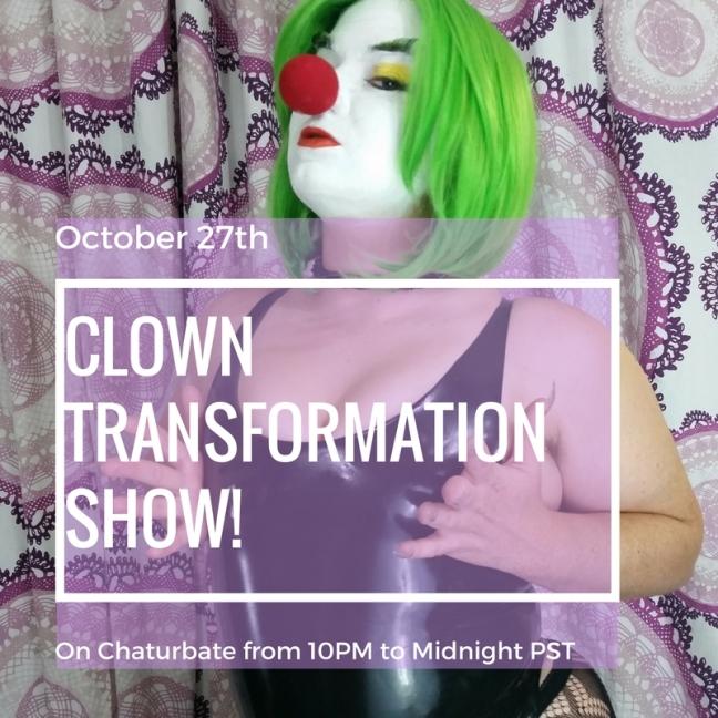 Clown Transformation ShowOct 27th10PM- 12AM PST
